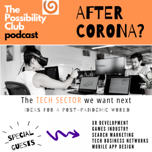 The possibility club after corona podcast - the tech sector we want next