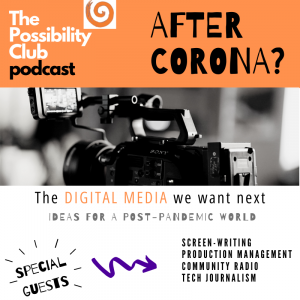 After Corona podcast - the digital media we want next
