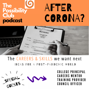 After Corona? podcast - the careers and skills we want next