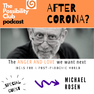 After Corona? Podcast: Michael Rosen
