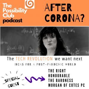 After Corona? podcast - Nicky Morgan on Digital Futures