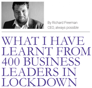 Richard Freeman - what have I learnt from 400 business leaders in lockdown