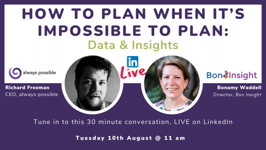 How to plan when it's impossible to plan - data and insights with Bonamy Waddell
