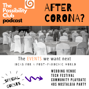 After Corona - the events we want next