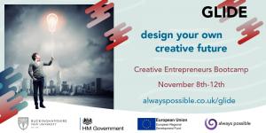GLIDE - Design your own creative future - Creative Entrepreneurs Bootcamp November 8th to 12th